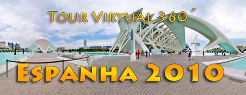 Tour Virtual 360 - Espanha 2010 - Clique para abrir